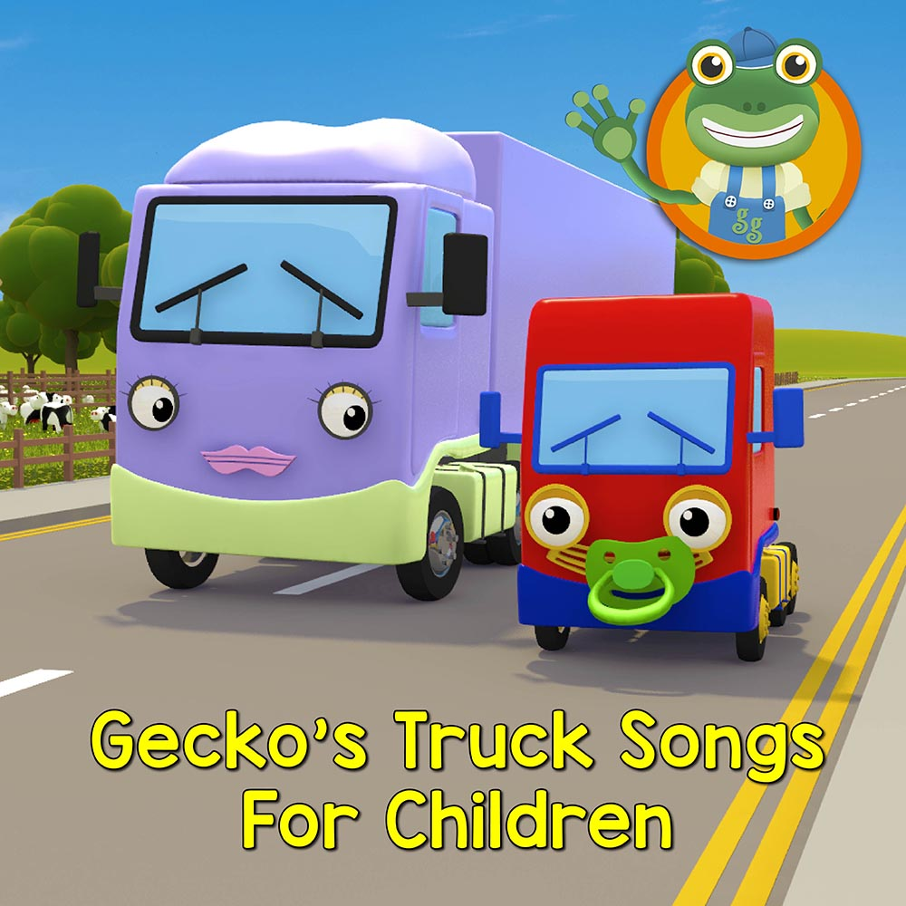 Gecko's Garage: Truck Songs and Nursery Rhymes For Toddlers